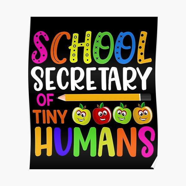 School Secretary Of Tiny Humans Poster