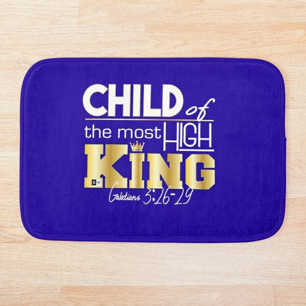 Child of the most High King Bath Mat