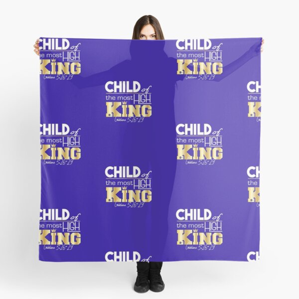 Child of the most High King Scarf