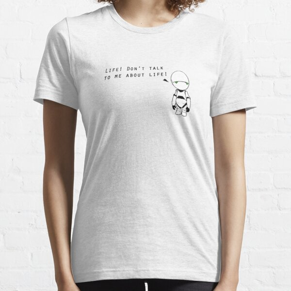 Don't Talk to Me About Life Essential T-Shirt