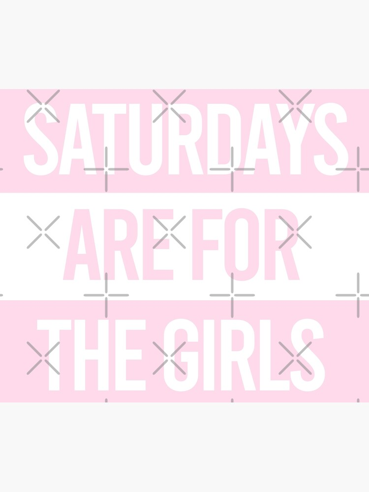 Saturdays are for the girls Pink by alexvoss