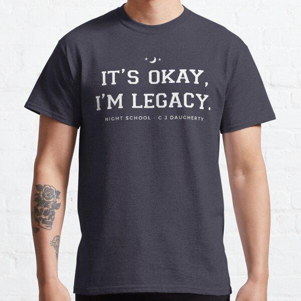 It's Okay, I'm Legacy Classic T-Shirt