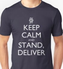 Keep Calm and Stand, Deliver - Dark T-Shirt