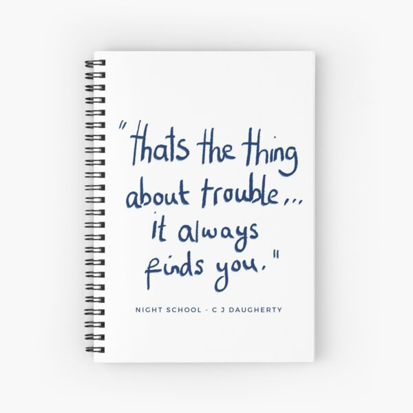 Trouble Night School Quote Spiral Notebook