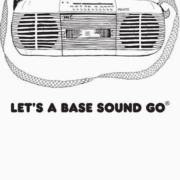 Let's A Base Sound Go by robroyneat