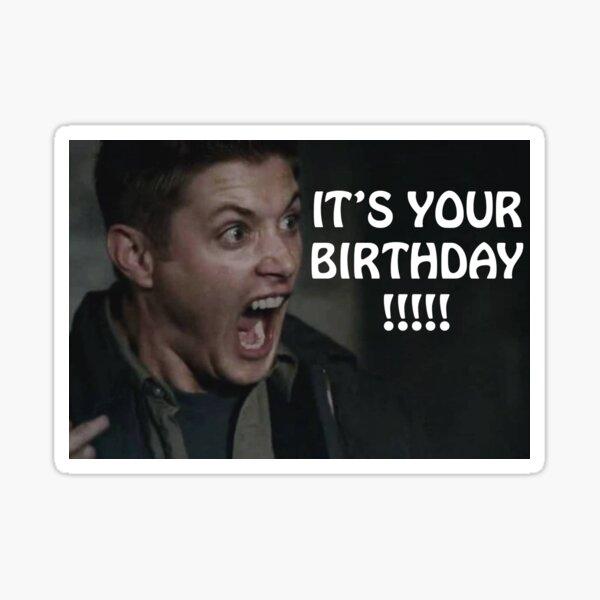 IT'S YOUR BIRTHDAY!!!!! Sticker