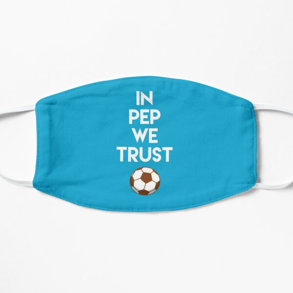 Manchester City In Pep We Trust design by Be More Chill Apparel  Mask