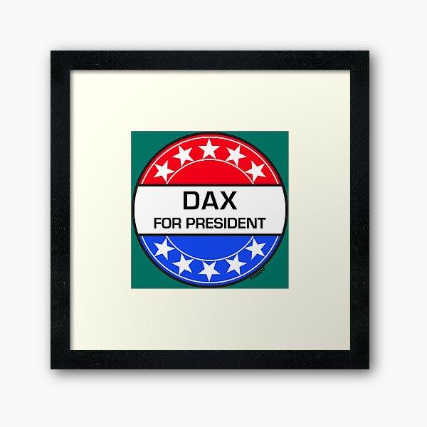 DAX FOR PRESIDENT Framed Art Print
