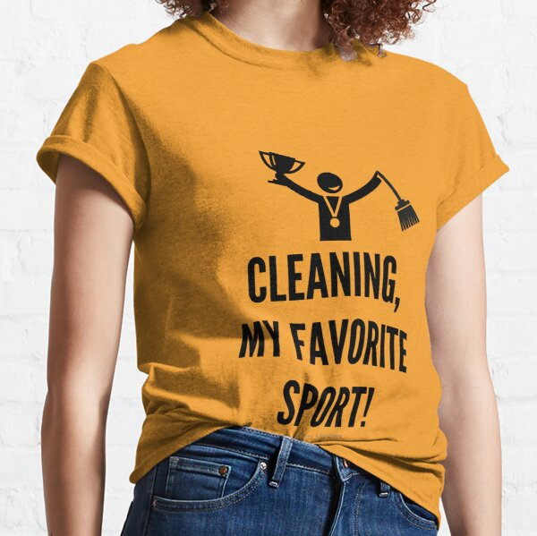 Cleaning, My Favorite Sport Classic T-Shirt