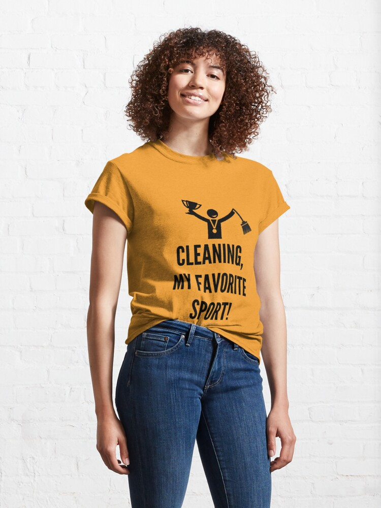 Alternate view of Cleaning, My Favorite Sport Classic T-Shirt