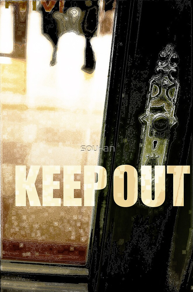 KEEP OUT by sou-an