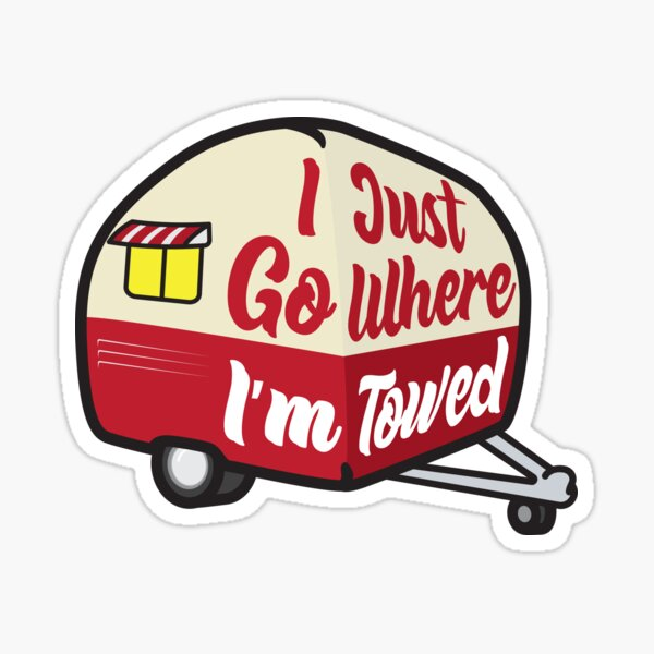 I Just Go Where I'm Towed (Red Variant) Sticker