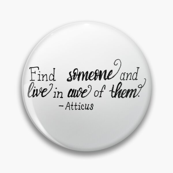 Find Someone And Live in Awe of Them Pin