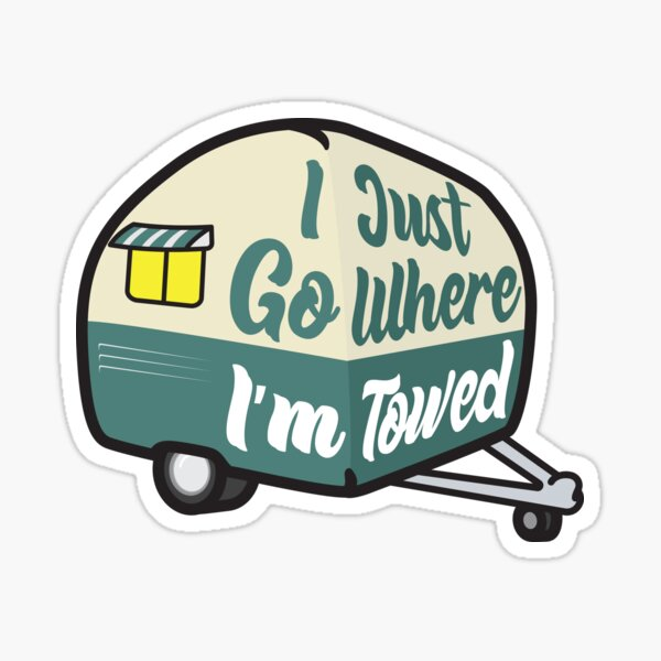 I Just Go Where I'm Towed (Green Variant) Sticker