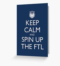 Keep Calm and Spin Up The FTL (Blue Greeting Card