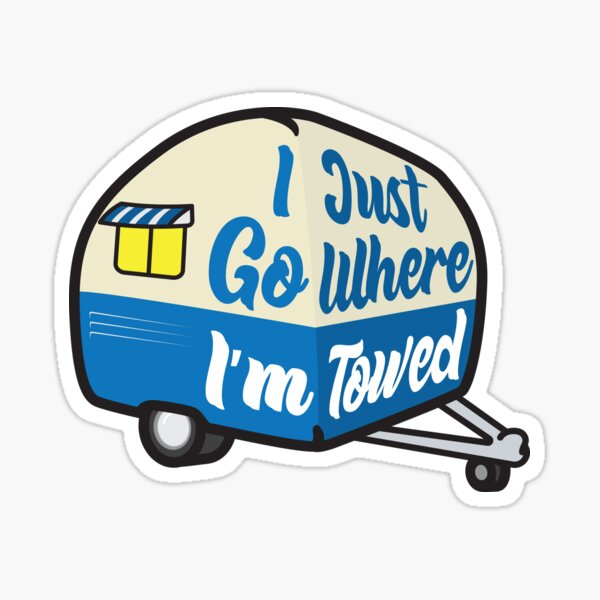 I Just Go Where I'm Towed (Blue Variant) Sticker