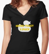 Never trust a duck Women's Fitted V-Neck T-Shirt