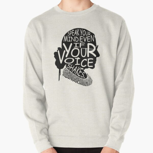 Ruth Bader Ginsburg Speak Your Mind Even If Your Voice Shakes Pullover Sweatshirt
