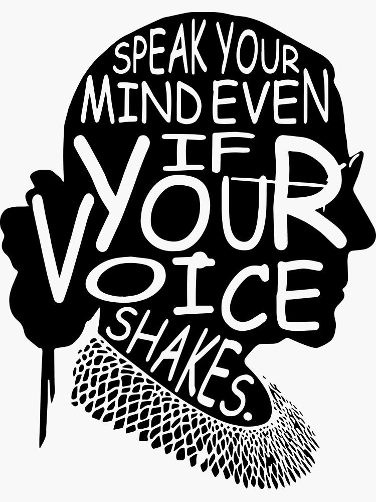 Ruth Bader Ginsburg Sprechen Sie Ihre Gedanken aus, auch wenn Ihre Stimme zittert von bilalboukraa