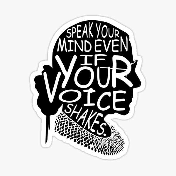 Ruth Bader Ginsburg Speak Your Mind Even If Your Voice Shakes Sticker