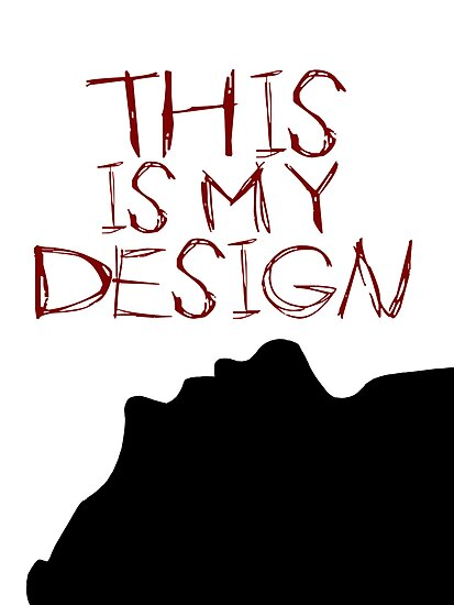 This is My Design by abhordelirium