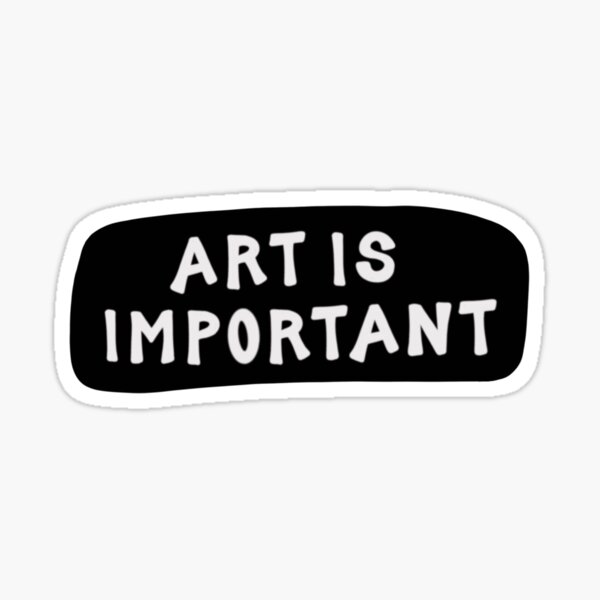 Art Is Important (Black) Sticker