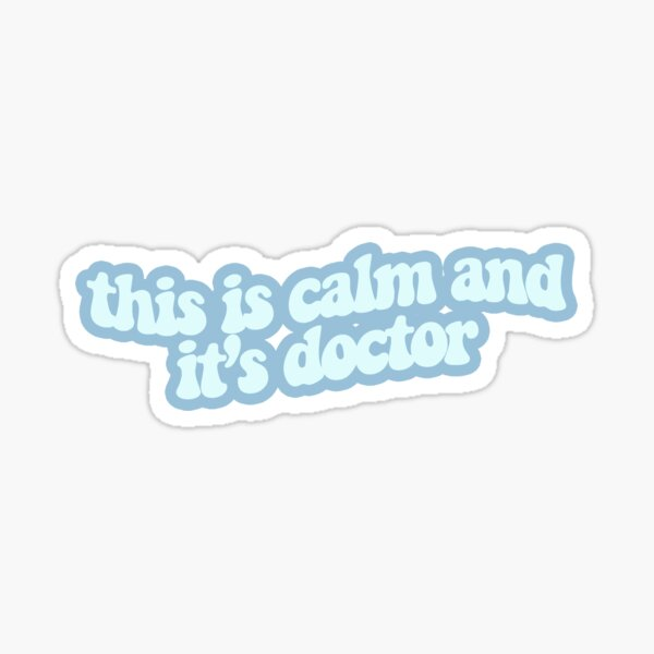 and it's doctor design Sticker