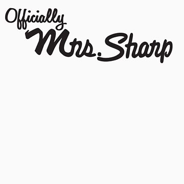 Customized tshirt Mrs. Sharp by wangry