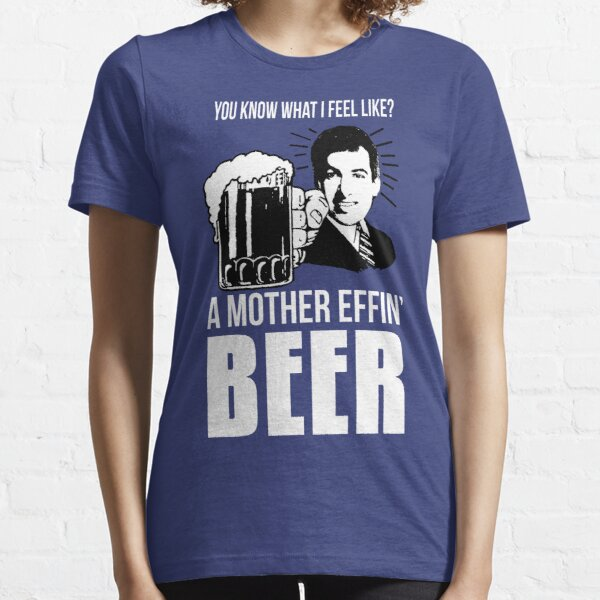 A Mother Effin' Beer Essential T-Shirt