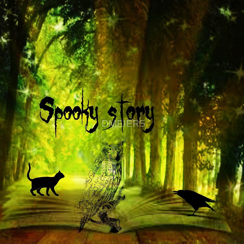 spooky story by DMEIERS