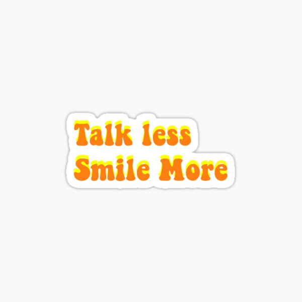 Talk Less Smile More (Hamiltion) Sticker