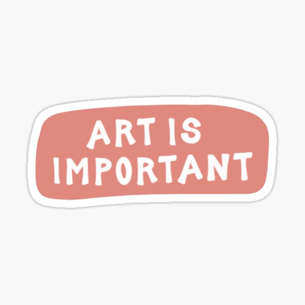 Art Is Important (Peach) Sticker