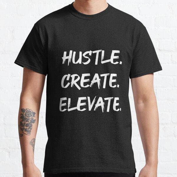 Hustle Create Elevate (Dark Version) Classic T-Shirt