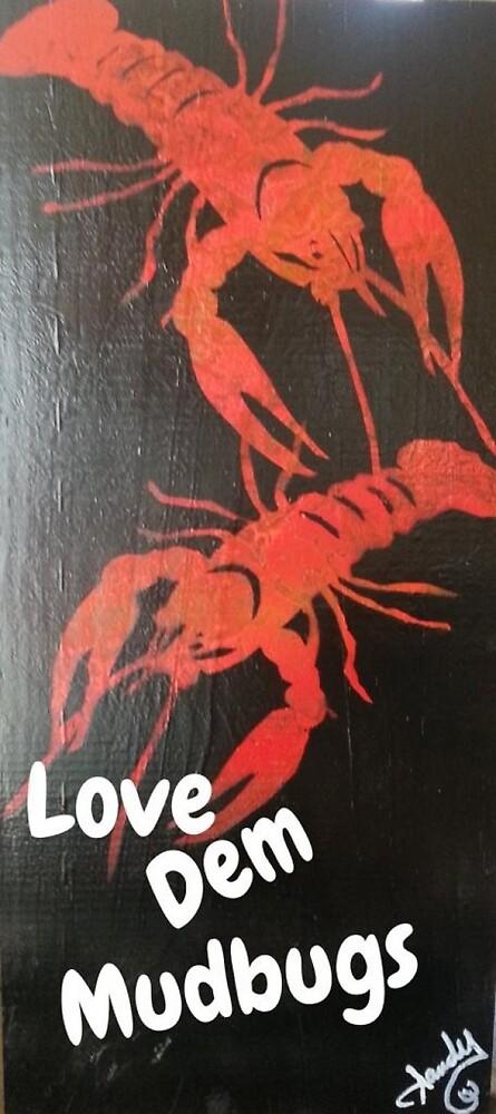 Love Dem Mudbugs by Sandy Williamson