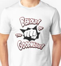 The Fist of Goodness! Unisex T-Shirt