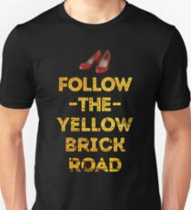 Follow The Yellow Brick Road Unisex T-Shirt