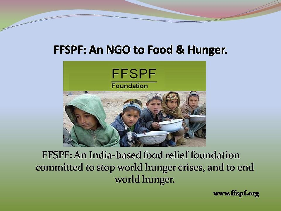 Know FFSPF An India-based Food Relief Foundation.  by FFSPF