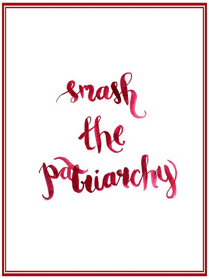 Smash The Patriarchy by six-fiftyeight
