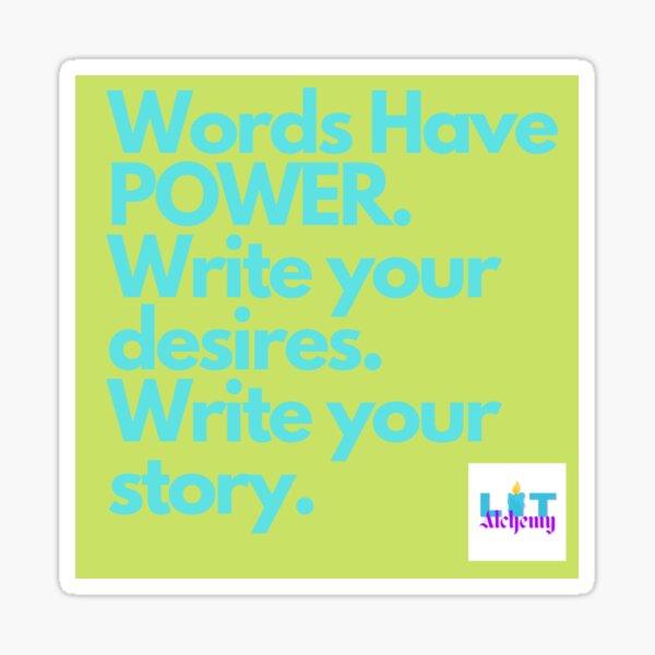 WORDS HAVE POWER Sticker