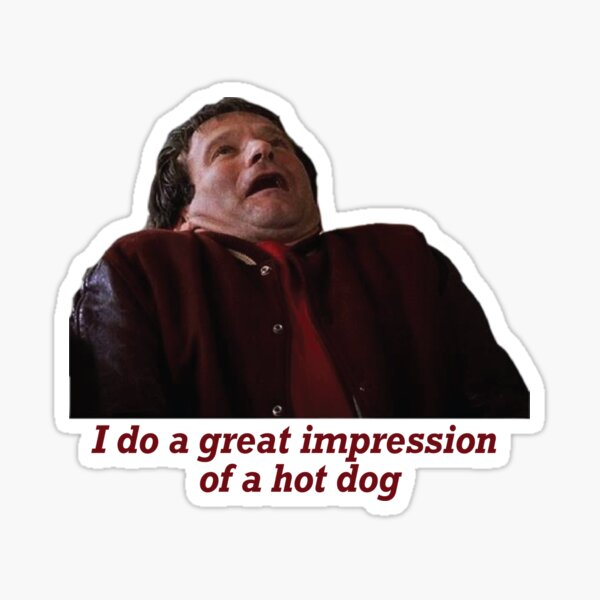 Robin Williams I Do a Great Impression of a Hot Dog Sticker Sticker