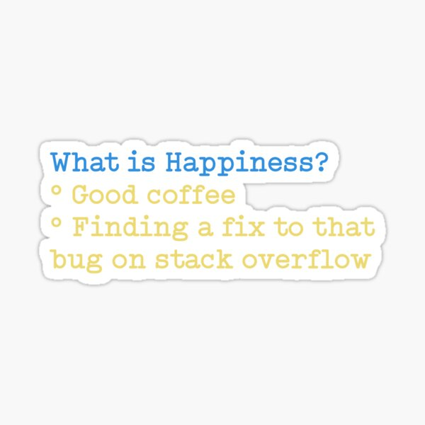 What is happiness for a developer? Sticker