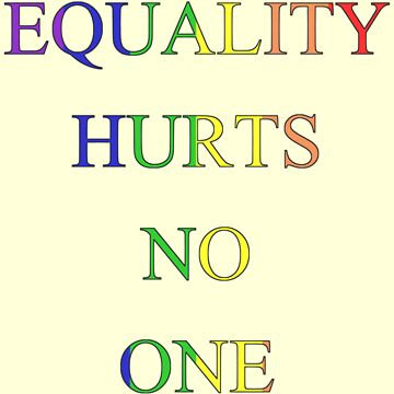 Equality Hurts No One by Makiechan