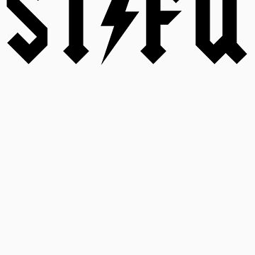STFU - Back In Black by Griggitee