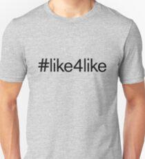 #like4like Shirt Unisex T-Shirt