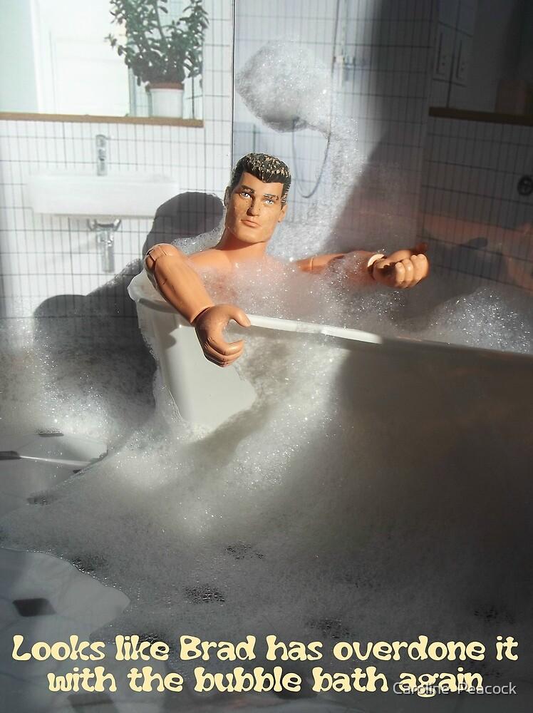 Overdone it with the bubble bath Brad? by Caroline  Peacock