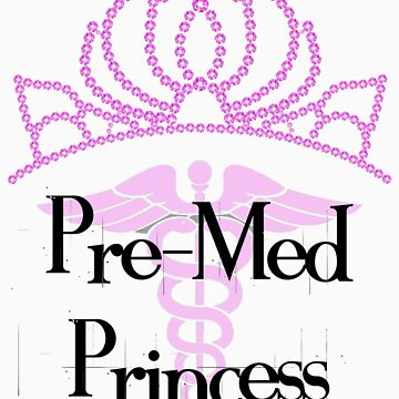 Pre-Med Princess by ScienceSwag