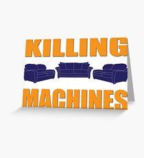 Killing Machines Greeting Card