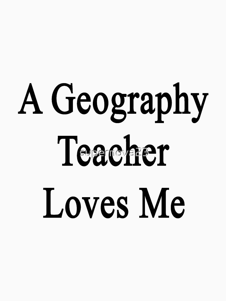 A Geography Teacher Loves Me by supernova23