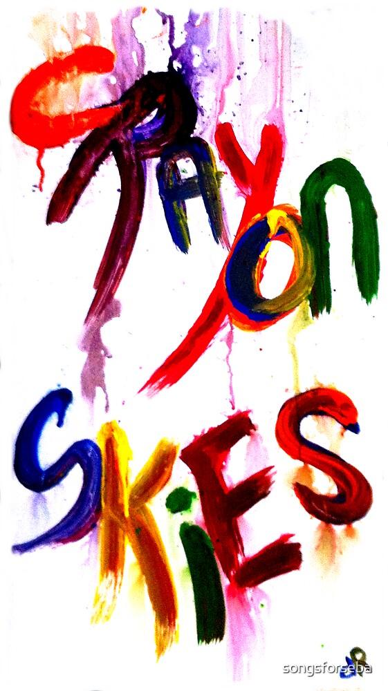 crayon skies by songsforseba