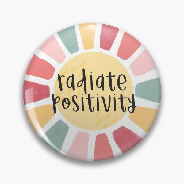 radiate positivity lowercase sunshine Pin